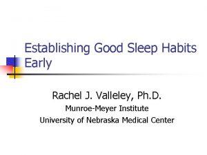 Establishing Good Sleep Habits Early Rachel J Valleley