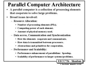 Parallel Computer Architecture A parallel computer is a