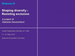 Shaping diversity Resisting exclusion A project of Diakonie