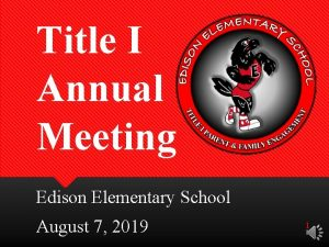 Title I Annual Meeting Edison Elementary School August