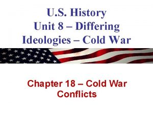 U S History Unit 8 Differing Ideologies Cold
