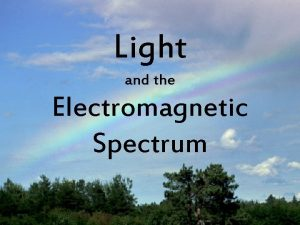 Light and the Electromagnetic Spectrum Light Phenomenon Isaac