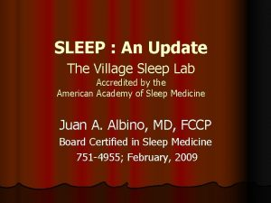 SLEEP An Update The Village Sleep Lab Accredited