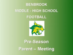 BENBROOK MIDDLE HIGH SCHOOL FOOTBALL PreSeason Parent Meeting
