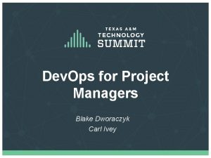 Dev Ops for Project Managers Blake Dworaczyk Carl