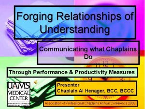 Forging Relationships of Understanding Communicating what Chaplains Do