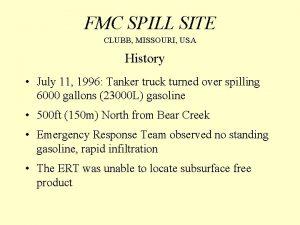 FMC SPILL SITE CLUBB MISSOURI USA History July