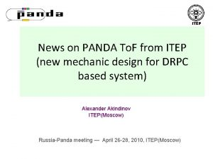 ITEP News on PANDA To F from ITEP