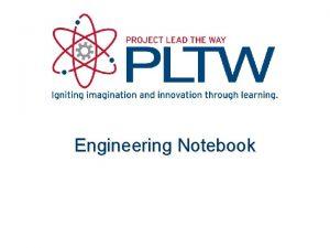 Engineering Notebook Engineering Notebook What Is an Engineering