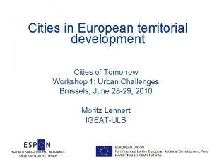 Cities in European territorial development Cities of Tomorrow