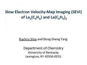 Slow Electron VelocityMap Imaging SEVI of La 2C