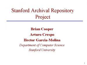 Stanford Archival Repository Project Brian Cooper Arturo Crespo