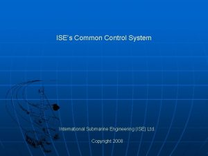 ISEs Common Control System International Submarine Engineering ISE