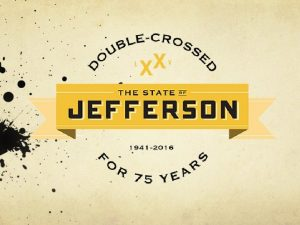 Declaration of the State of Jefferson DECLARATION AND