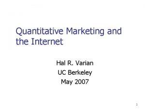 Quantitative Marketing and the Internet Hal R Varian