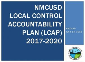NMCUSD LOCAL CONTROL ACCOUNTABILITY PLAN LCAP 2017 2020