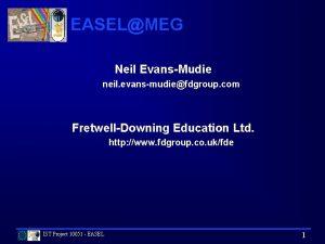 EASELMEG Neil EvansMudie neil evansmudiefdgroup com FretwellDowning Education