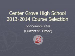 Center Grove High School 2013 2014 Course Selection