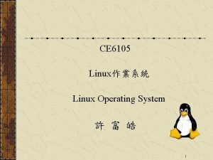 CE 6105 Linux Linux Operating System 1 Exception