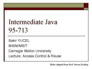 Intermediate Java 95 713 Sakir YUCEL MISMMSIT Carnegie