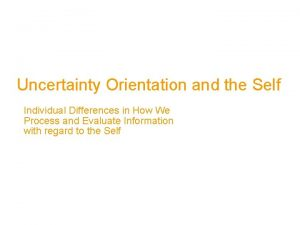 Uncertainty Orientation and the Self Individual Differences in
