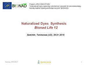 Project LIFE 12 ENVIT352 Naturalised dyes replacing commercial