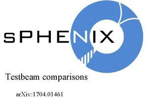 Testbeam comparisons ar Xiv 1704 01461 Jet measurements