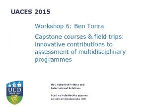 UACES 2015 Workshop 6 Ben Tonra Capstone courses