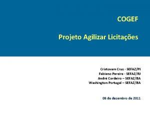 COGEF Projeto Agilizar Licitaes Cristovam Cruz SEFAZPI Fabiano