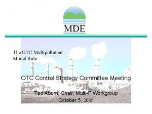 The OTC Multipollutant Model Rule OTC Control Strategy