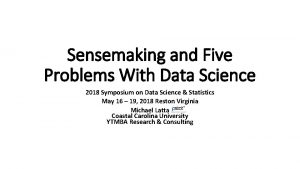 Sensemaking and Five Problems With Data Science 2018