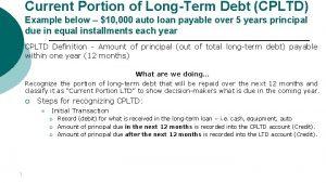 Current Portion of LongTerm Debt CPLTD Example below