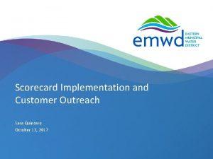 Scorecard Implementation and Customer Outreach Sara Quintero October