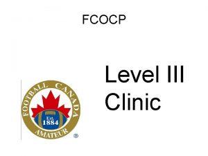 FCOCP Level III Clinic Level III Football Canada