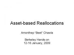 Assetbased Reallocations Amonthep Beet Chawla Berkeley Handson 12
