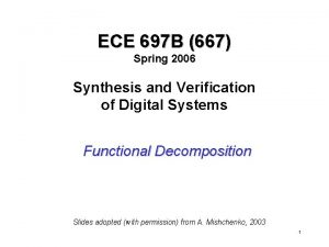 ECE 697 B 667 Spring 2006 Synthesis and