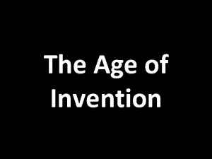 The Age of Invention Sir Henry Bessemer 1813