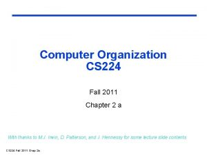 Computer Organization CS 224 Fall 2011 Chapter 2