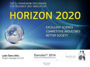 Horizon 2020 Laslo amu MSc Project manager at
