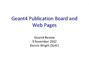 Geant 4 Publication Board and Web Pages Geant