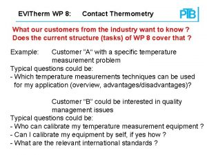 EVITherm WP 8 Contact Thermometry What our customers
