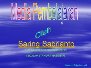 Saring Sabrianto SMP NEGERI 5 TANJUNGPINANG SEKOLAH STANDAR