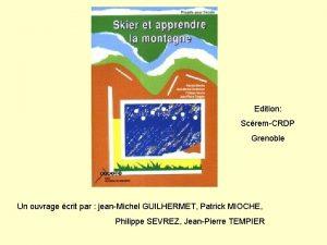 Edition ScremCRDP Grenoble Un ouvrage crit par jeanMichel