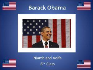 Barack Obama Niamh and Aoife 6 th Class