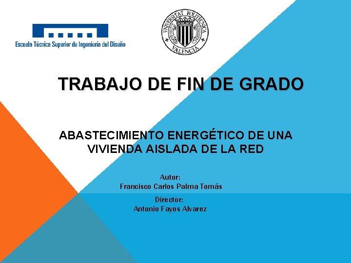 TRABAJO DE FIN DE GRADO ABASTECIMIENTO ENERGTICO DE