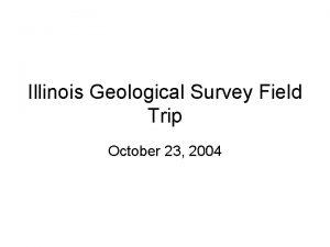 Illinois Geological Survey Field Trip October 23 2004