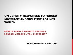 UNIVERSITY RESPONSES TO FORCED MARRIAGE AND VIOLENCE AGAINST