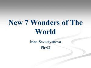 New 7 Wonders of The World Irina Savostyanova