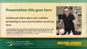 uaa alaska eduyourdepartmentname Presentation title goes here Additional