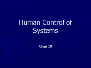 Human Control of Systems Chap 10 Human Control